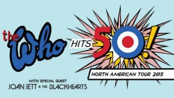 The Who Hits 50! 2015 Tour Special Guest Joan Jett and the Blackhearts Raleigh, NC - Tuesday, April 21st 2015 at 7:30 PM 200 tickets donated